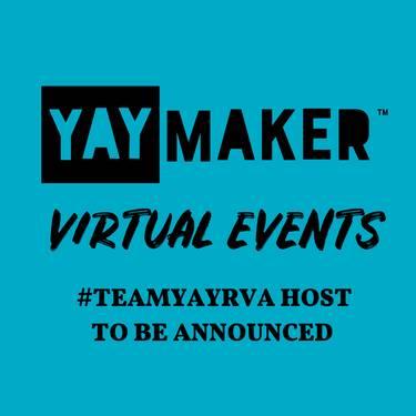 Yaymaker Host #TeamYAYRVA Virtual Host