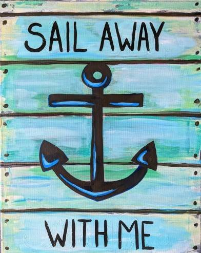 A Sail Away Wood Sign paint nite project by Yaymaker