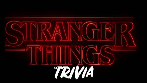 A STRANGER THINGS Themed Trivia themed trivia project by Yaymaker