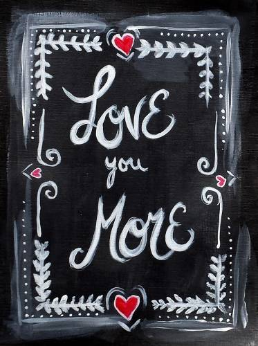 A Love You More paint nite project by Yaymaker