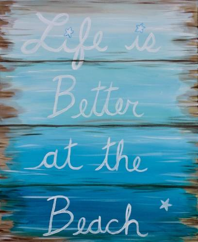 A Life is Better at the Beach Sign paint nite project by Yaymaker