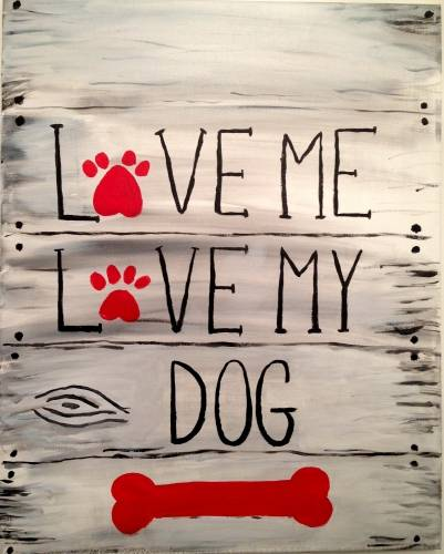 A Love Me Love My Dog paint nite project by Yaymaker