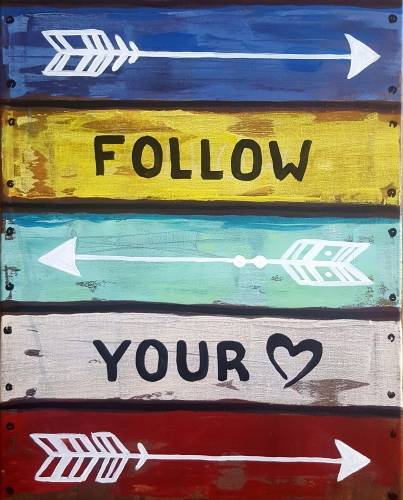 A Follow Your Heart Sign paint nite project by Yaymaker