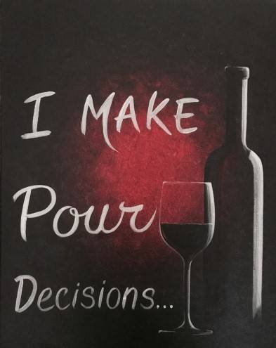 A I Make Pour Decisions paint nite project by Yaymaker