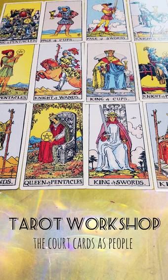 A Tarot Workshop The Court Cards as People experience project by Yaymaker
