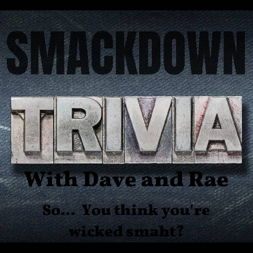 A Smackdown Trivia with Dave and  Rae experience project by Yaymaker