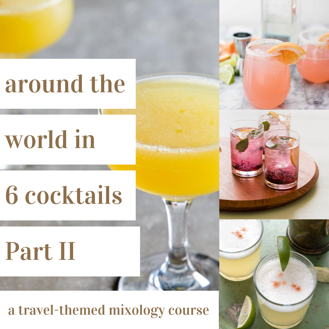 A Around The World In 6 Cocktails Part 2  A Mixology Course experience project by Yaymaker