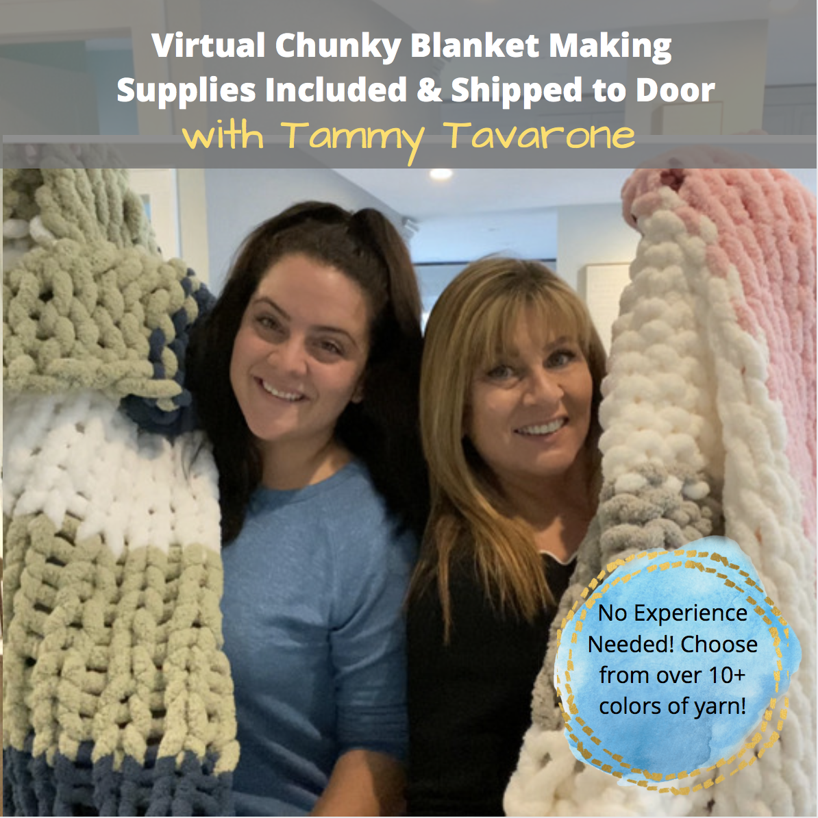A Virtual Chunky Blanket Making with Tammy Supplies Shipped experience project by Yaymaker