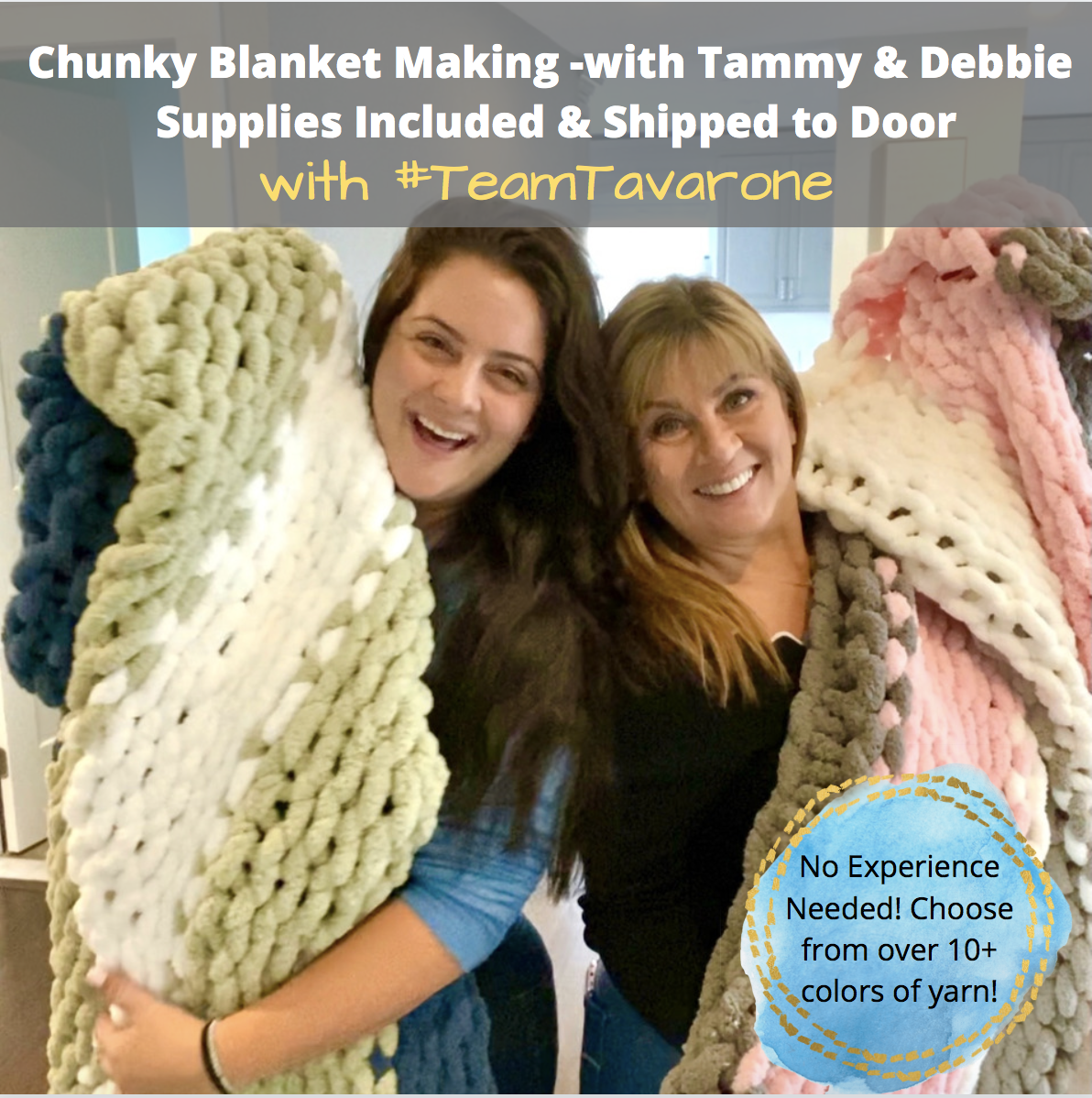 A Virtual Chunky Blanket Making with Tammy  Debbie experience project by Yaymaker